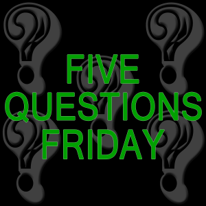 5QUESTIONSFRIDAY